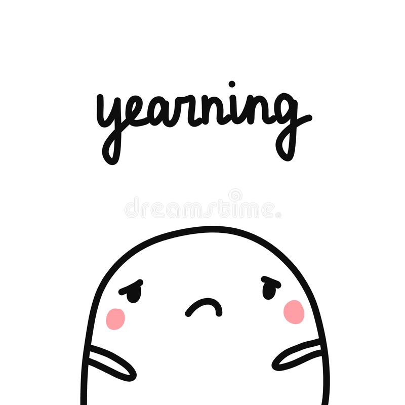 Yearning hand drawn illustration with cute marshmallow sad and tired for prints posters psychology psychotherapy banners vector illustration