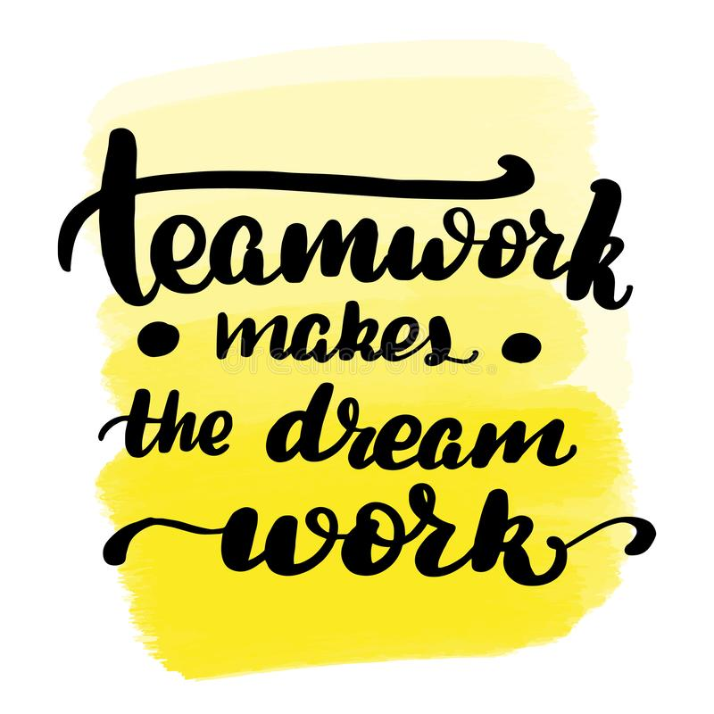 Teamwork makes the dream work. Inspirational handwritten brush lettering teamwork makes the dream work. Yellow watercolor stain on background stock illustration