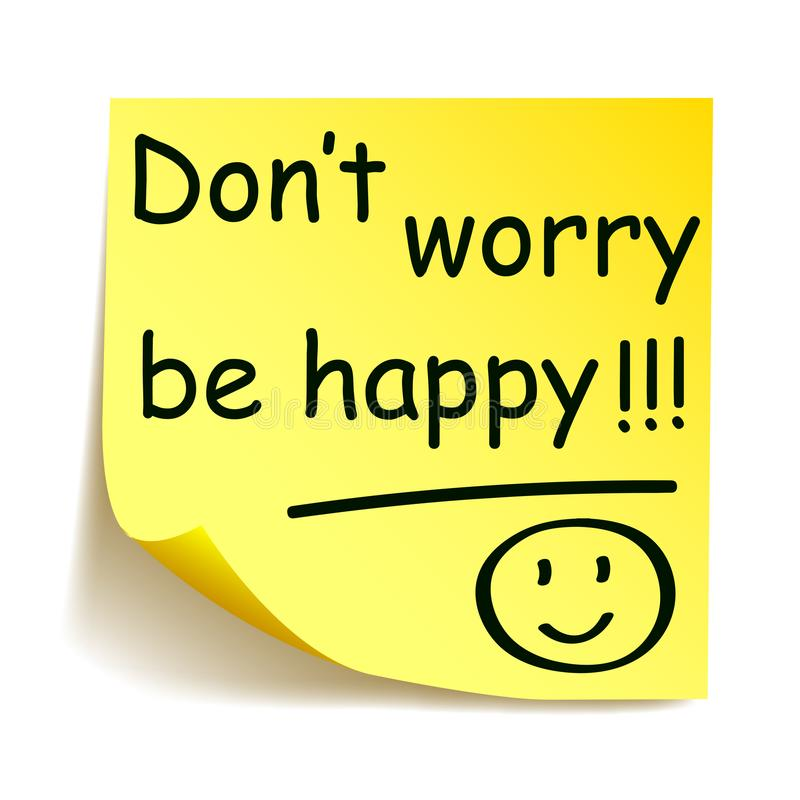 Free Yellow Sticker With Black Postit `Don`t Worry Be Happy!!!`, Note Hand Written Stock Images - 116604404