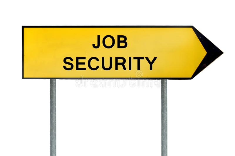 Yellow street concept job security sign royalty free stock photography