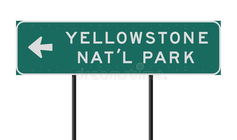 Yellowstone National Park direction road sign. Vector illustration of the Yellowstone National Park green direction road sign vector illustration