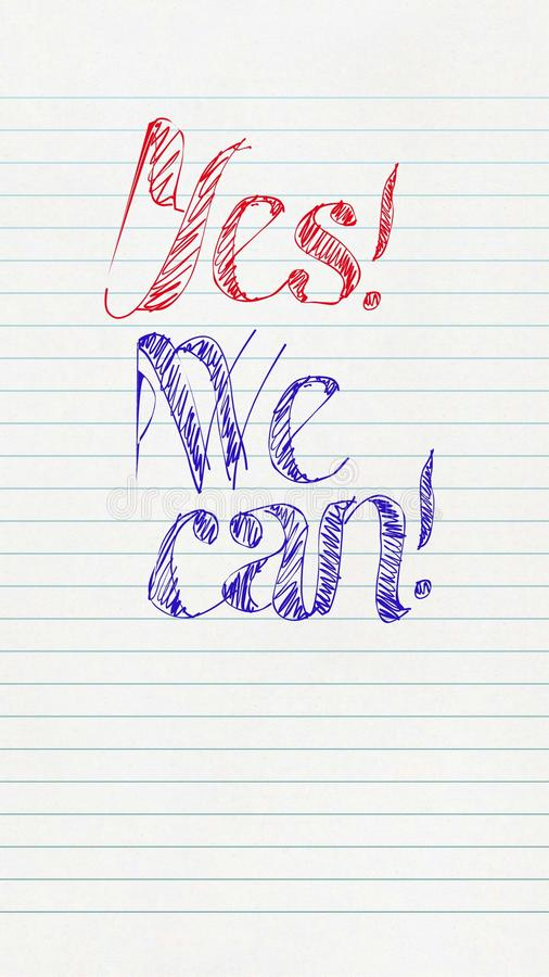 Yes We Can. Slogan written with pens red and blue on a sheet of notebook with striped background stock illustration