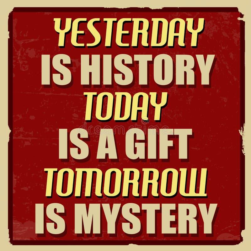 Yesterday is geschiedenis vandaag is een gift morgen is geheimzinnigheid affiche royalty-vrije illustratie
