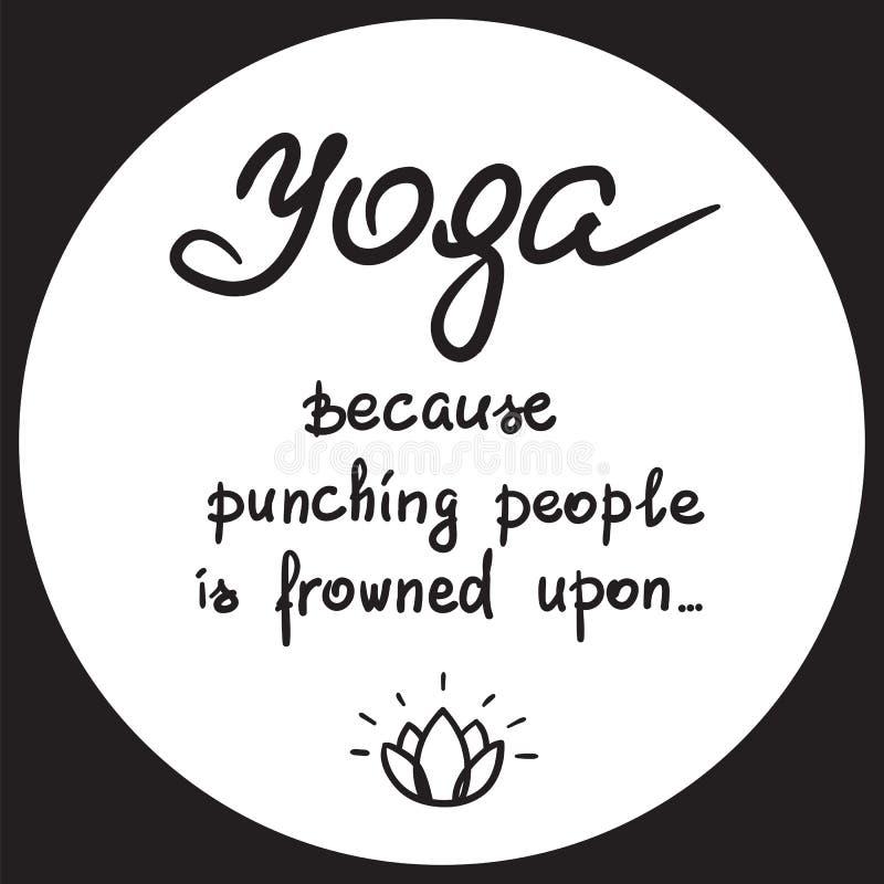 Yoga porque perfora a gente se frunce el ceño sobre - cita de motivación divertida manuscrita stock de ilustración