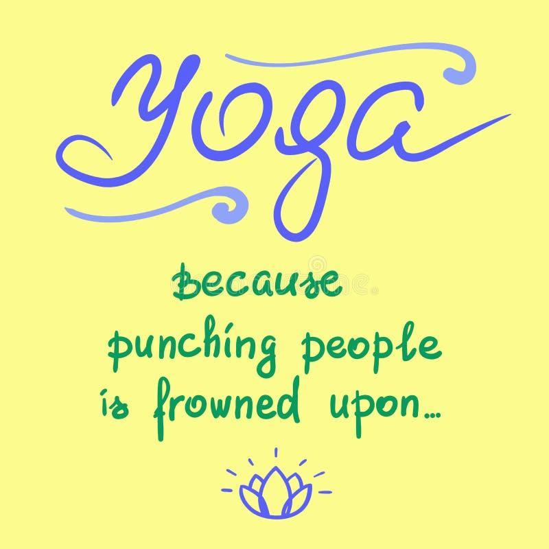 Yoga porque perfora a gente se frunce el ceño sobre - cita de motivación divertida manuscrita ilustración del vector
