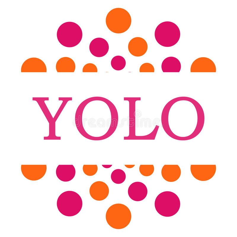 YOLO - Usted solamente Live Once Pink Orange Circular ilustración del vector