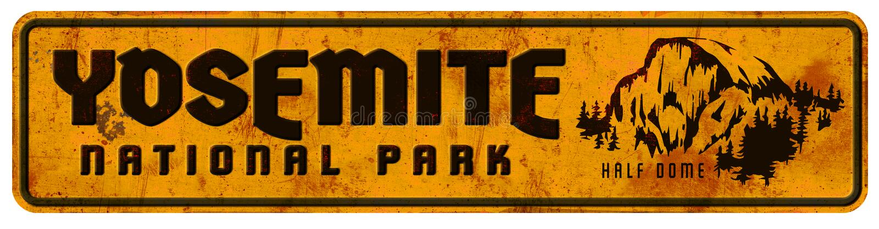 Yosemite National Park Sign Grunge Retro Vintage Half Dome. Metal Vacation Camping Hiking Rock Climbing Lodge Ahwahnee Valley royalty free illustration