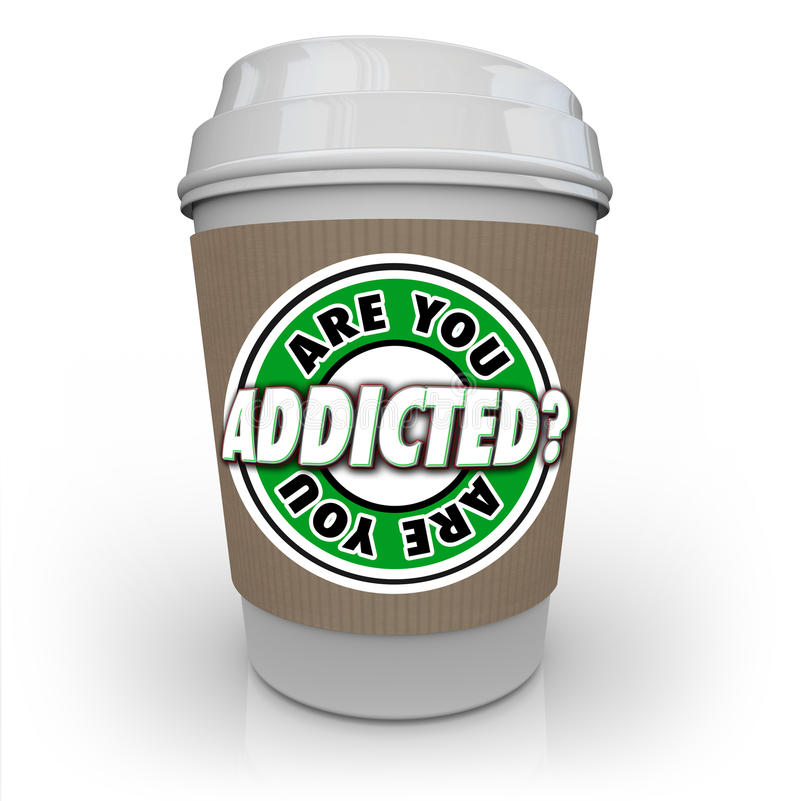 Are You Addicted to Coffee or Caffeine Cup Addiction Treatment royalty free illustration