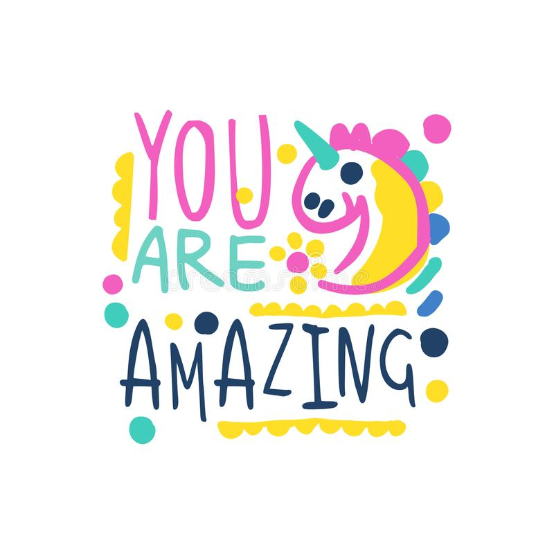 You are amazing positive slogan, hand written lettering motivational quote colorful vector Illustration. Isolated on a white background stock illustration