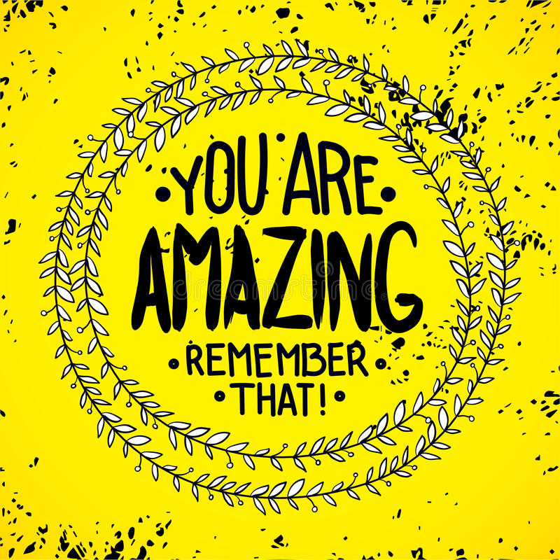 You Are Amazing: You Are Amazing. Remember That. Inspirational Quotes Stock