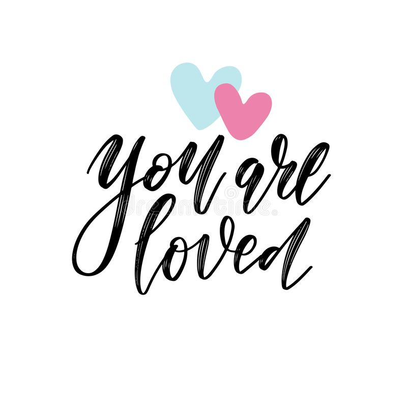 Free You Are Loved Vector Lettering Card. Hand Drawn Illustration Phrase. Handwritten Modern Brush Calligraphy For Invitation Stock Photos - 165832453