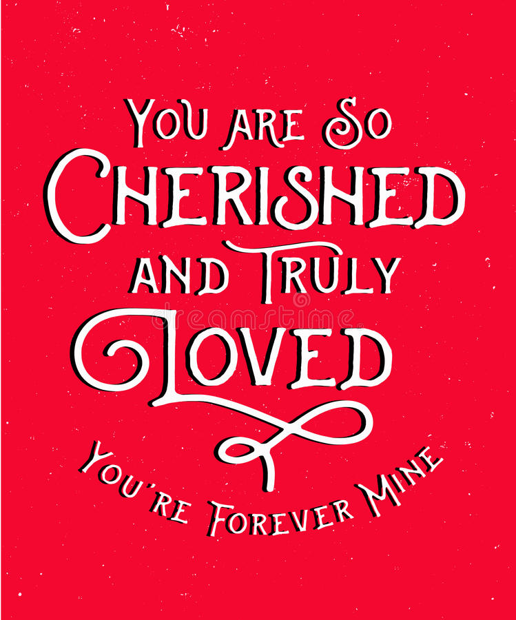 Free You Are So Cherished And Truly Loved Royalty Free Stock Photo - 86378115