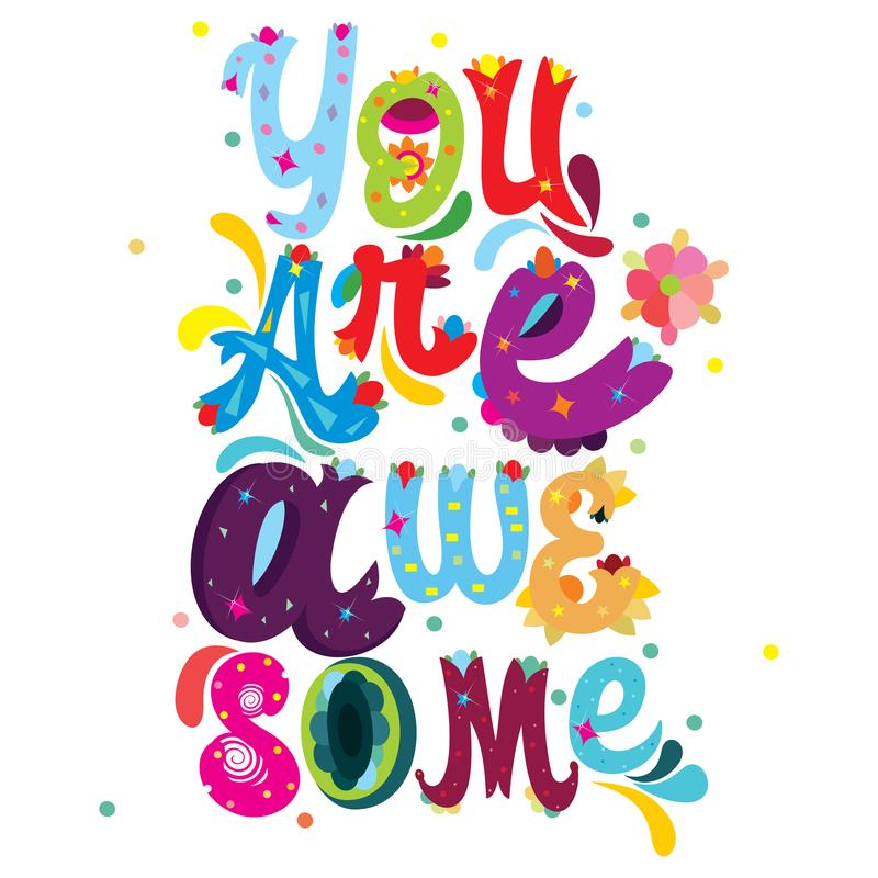 You are Awesome colorful message with abstract floral design stock illustration