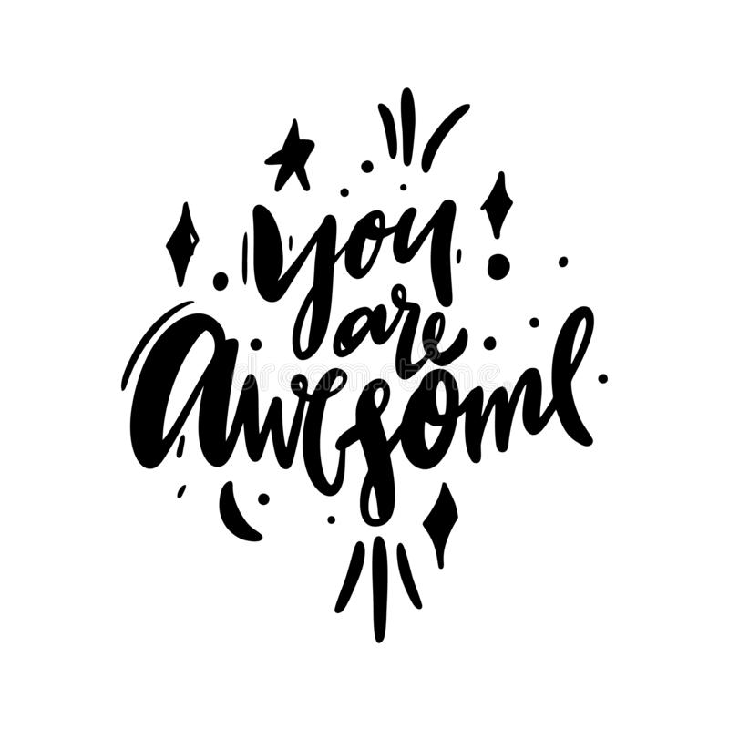 You are awesome hand drawn vector illustration. Happy Valentines day card. Isolated on background. You are awesome hand drawn vector illustration. Happy vector illustration