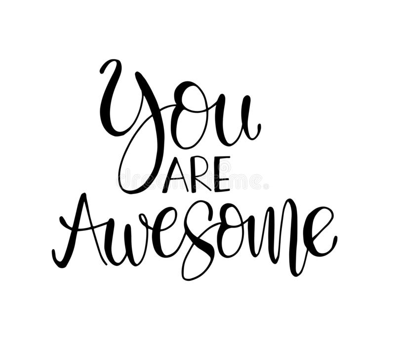You are awesome. Positive quote handwritten with brush typography. Inspirational and motivational phrase vector illustration
