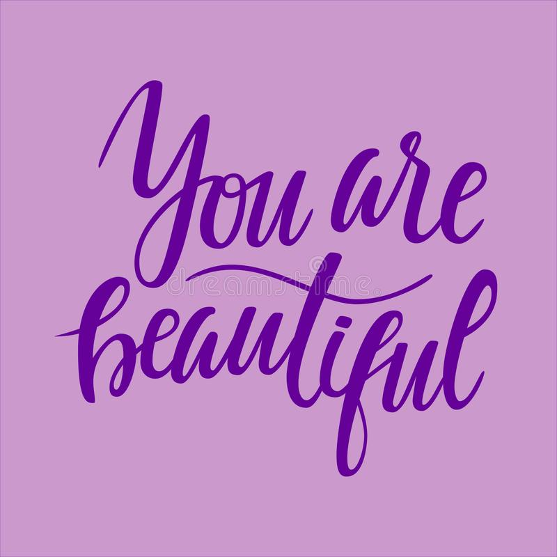 You are beautiful. Lettering illustration stock photo