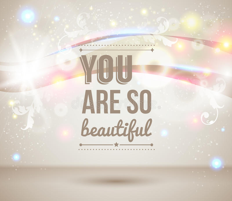 You are so beautiful. Motivating light poster. stock illustration