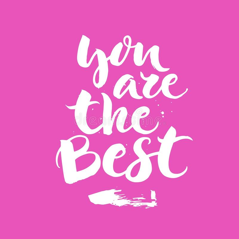 You are the best - handwritten lettering, calligraphic phrase on pink background. stock photography