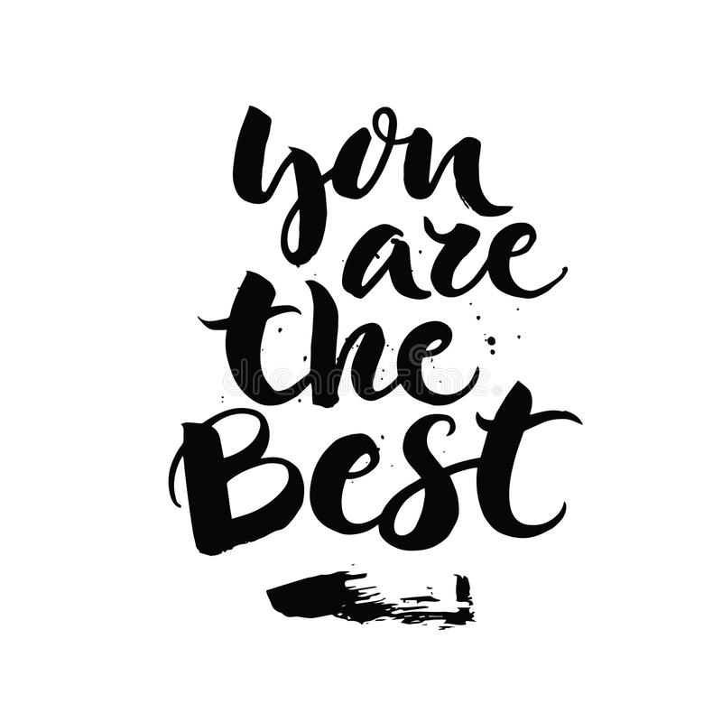 You are the best - handwritten lettering, calligraphic phrase on white background. stock photos