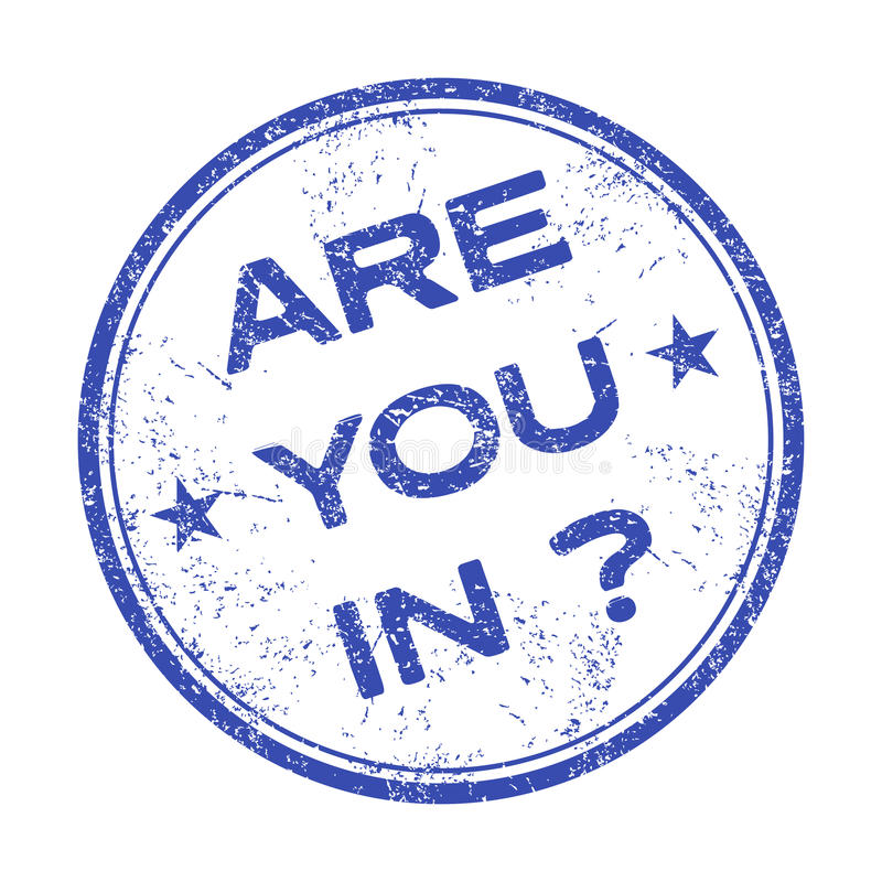 Are you in ? stock image