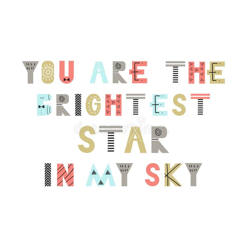 You are the brightest star in my sky - Cute fun hand drawn nursery poster with lettering in scandinavian style. vector illustration