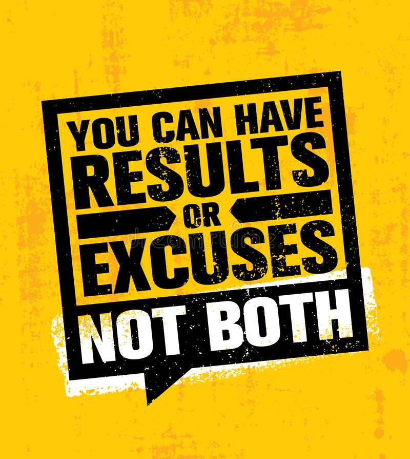 You Can Have Results Or Excuses. Not Both. Inspiring Workout and Fitness Gym Motivation Quote Illustration Sign. Creative Strong Sport Vector Rough Typography royalty free illustration