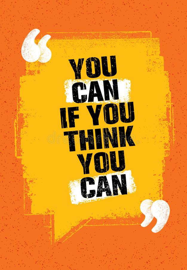 You Can If You Think You Can. Inspiring Creative Motivation Quote. Vector Typography Banner Design Concept royalty free illustration