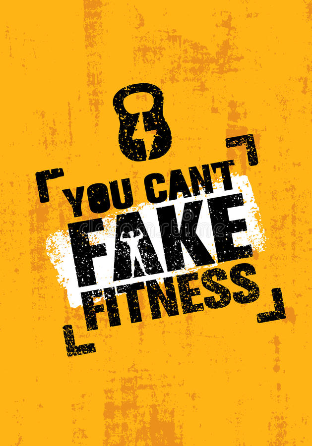 You Can`t Fake Fitness. Workout and Fitness Gym Motivation Quote. Creative Vector Typography Grunge Poster Concept.  vector illustration