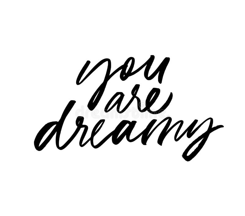 You are dreamy ink pen vector lettering vector illustration
