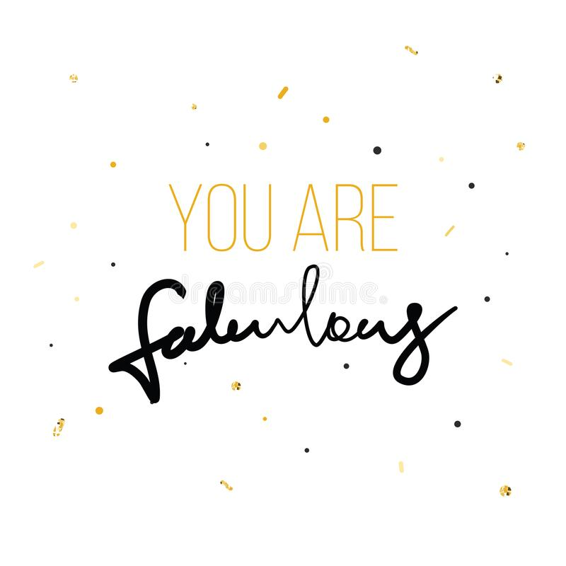 You are fabulous Fashion print for tshirt with hand writing in vector and glitter. Modern quotation message.  royalty free illustration