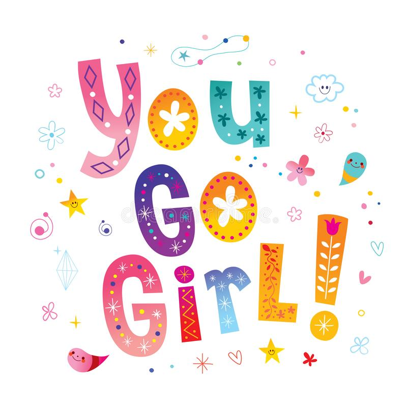 You go girl. Motivational lettering design stock illustration
