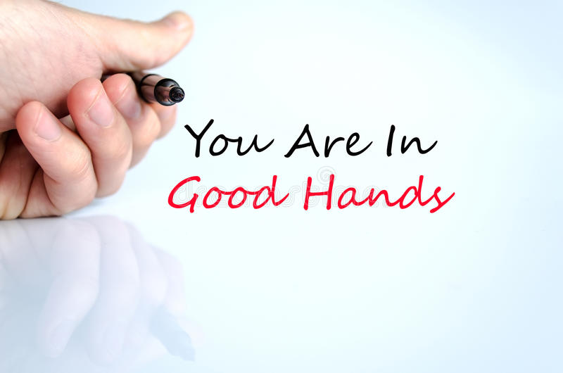 You are in good hands text concept. Isolated over white background stock images