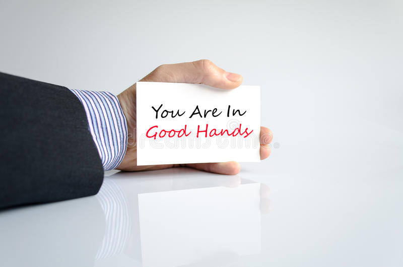 You are in good hands text concept. Isolated over white background stock image