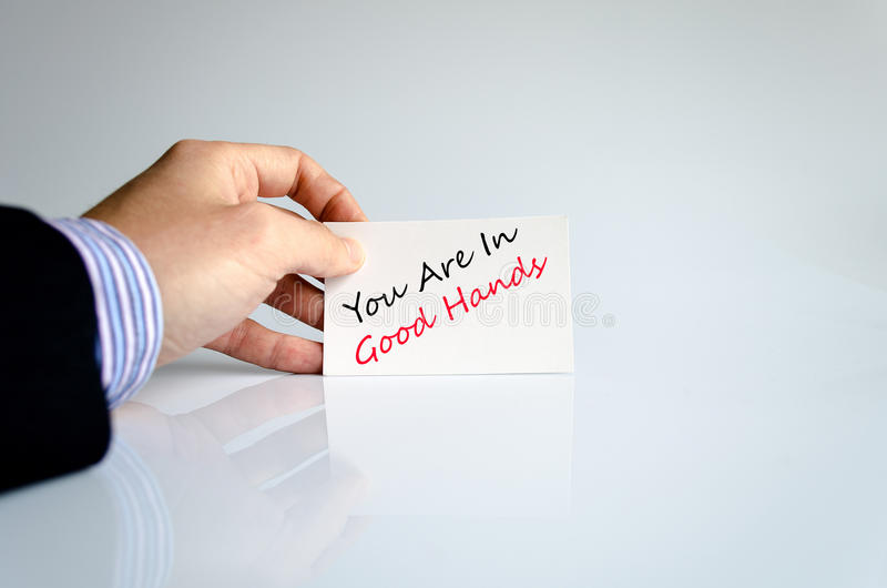 You are in good hands text concept. Isolated over white background royalty free stock image