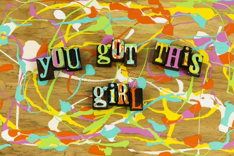 You got this girl letterpress royalty free stock images