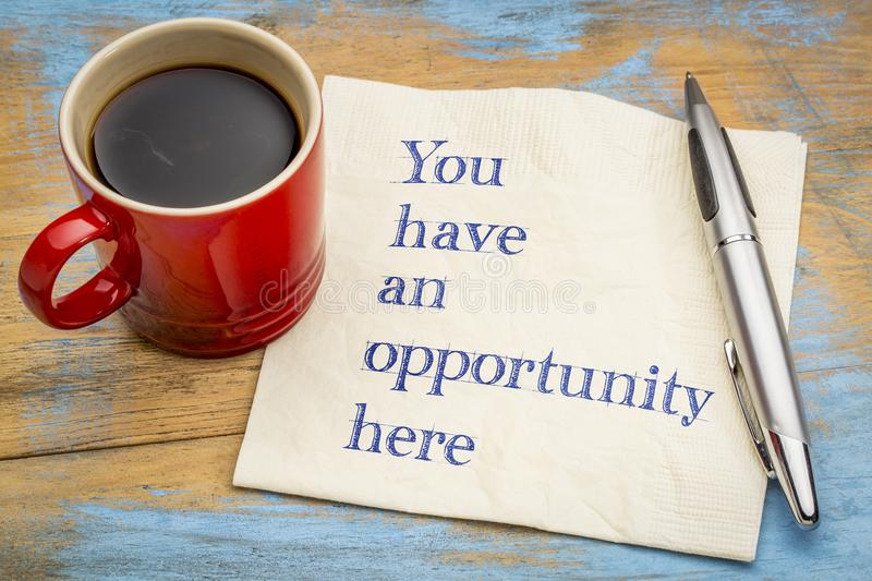 You have an opportunity here stock photo