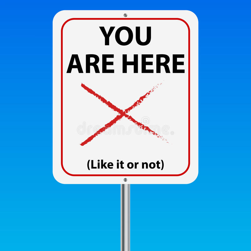 You are here sign. You are here like it or not sign with a blue background stock illustration