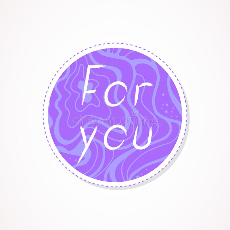 For you inscription on decorative round backgrounds with abstract pattern. Hand drawn lettering. Vector illustration royalty free illustration