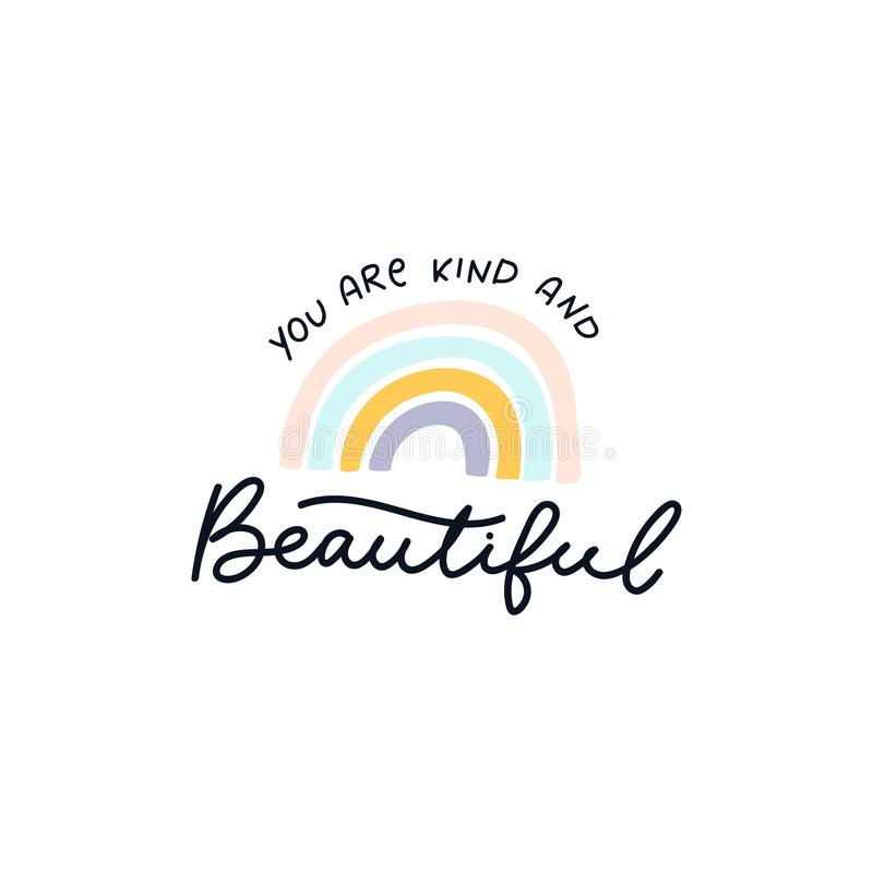 You are kind and beautiful inspirational lettering royalty free illustration