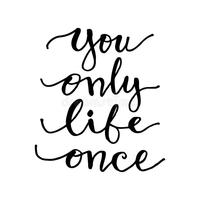 You only life once. Motivational quote. stock illustration
