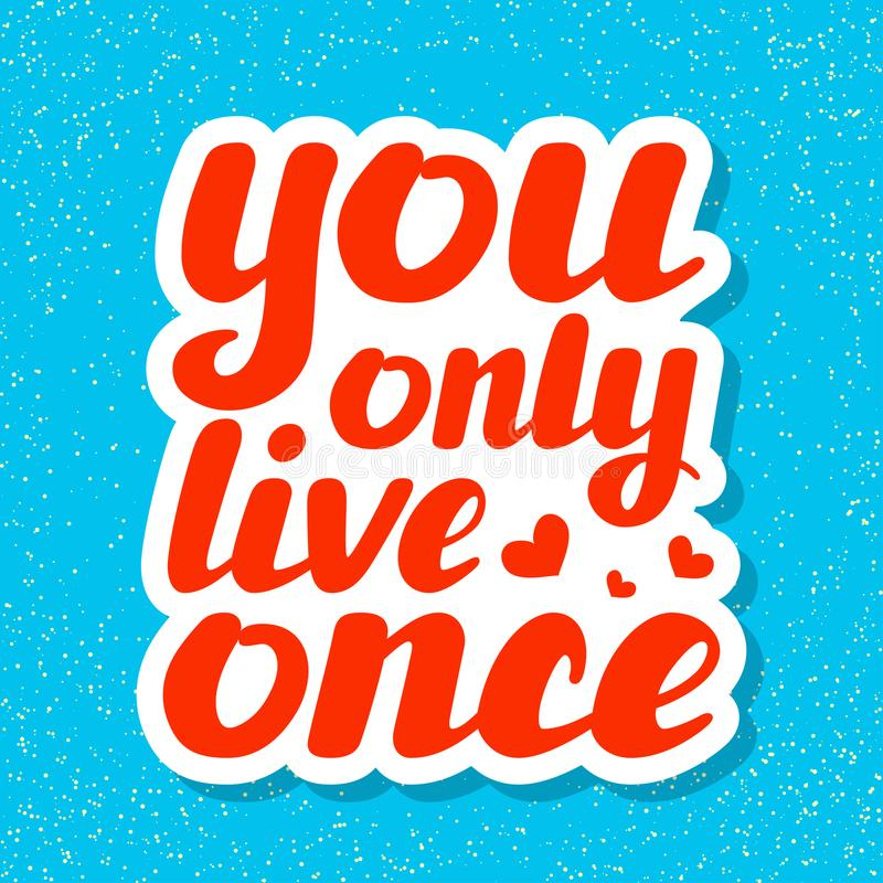 You only live once hand written inspirational lettering vector illustration stock photo