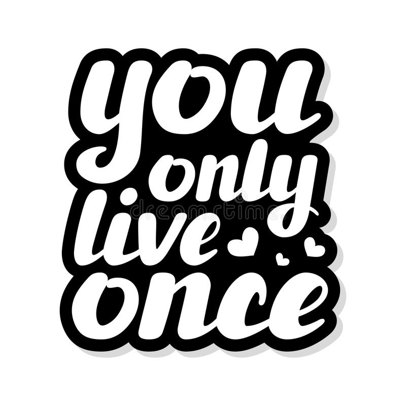 You only live once hand written inspirational lettering vector illustration stock images