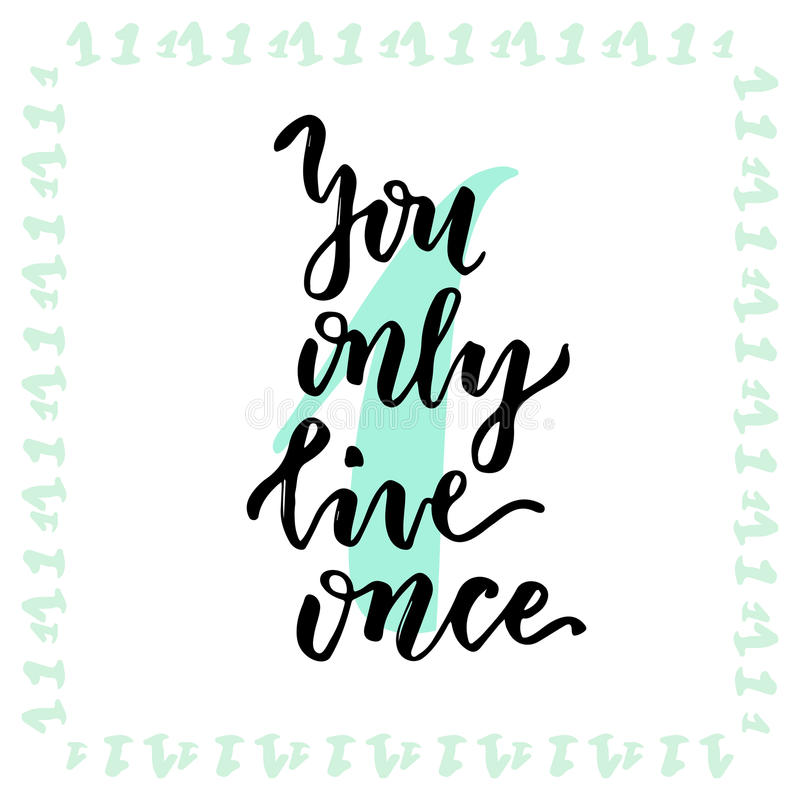 You only live once. Hand lettering calligraphy. Inspirational phrase. Vector hand drawn illustration royalty free illustration