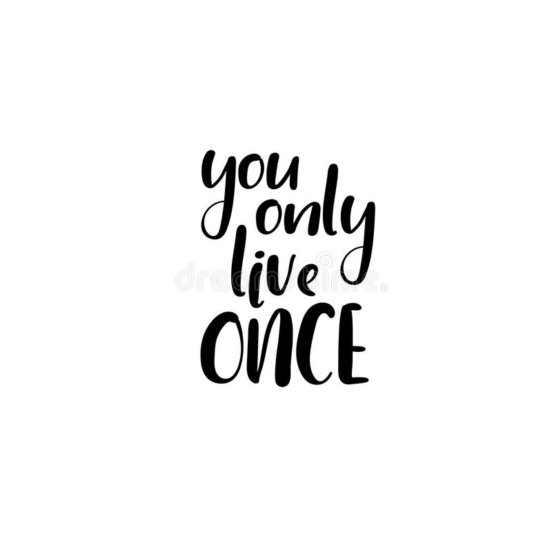 You only live once. Handwritten phrase. Lettering design. Vector inscription isolated on white background. royalty free illustration