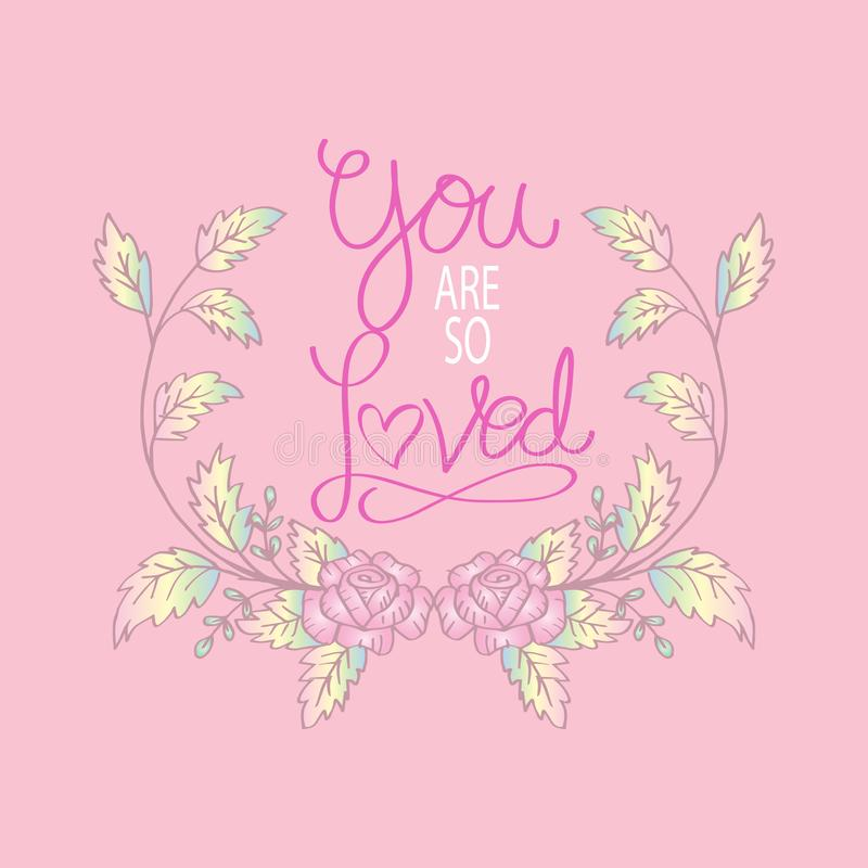 You are so Loved. Greeting card. Isolated on pink background vector illustration