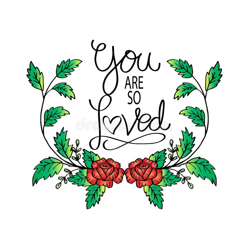 You are so Loved. Greeting card. Isolated on white background royalty free illustration