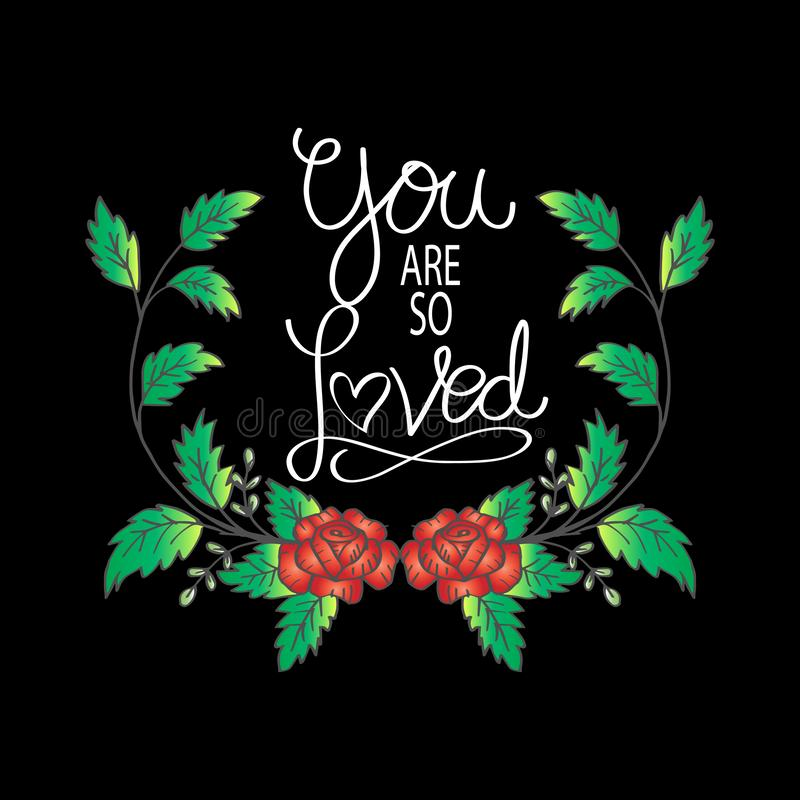You are so Loved. Greeting card. Isolated on black background stock illustration