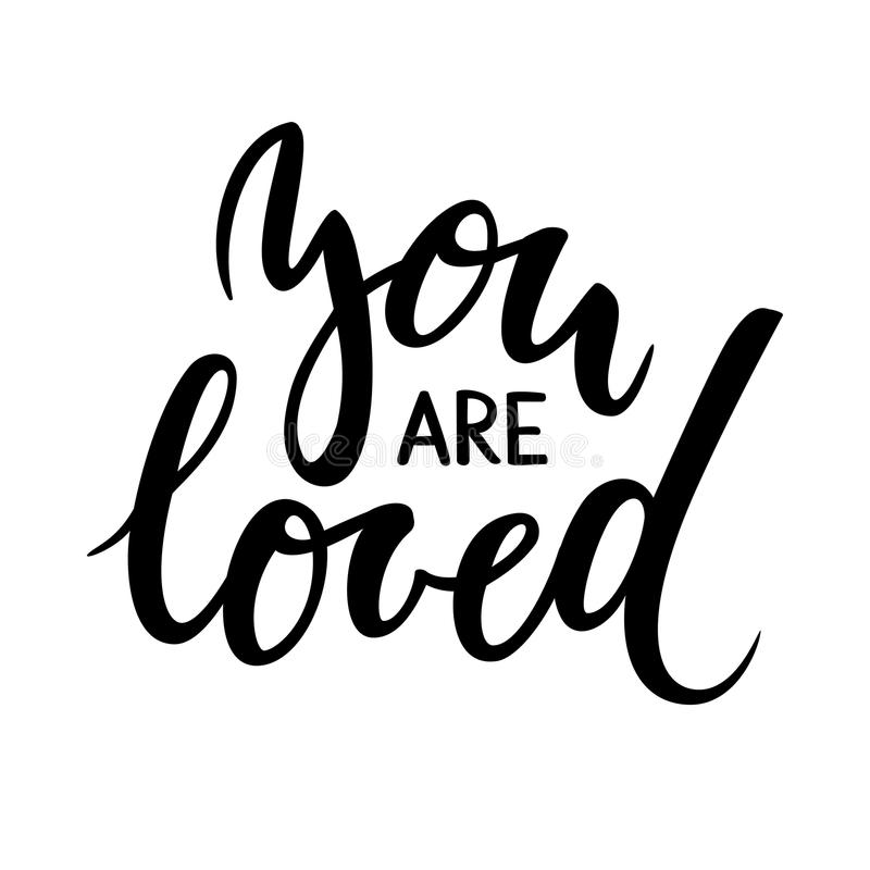 You are loved. Hand drawn creative calligraphy and brush pen lettering. Isolated on white background. design for holiday greeting card and invitation of the stock illustration