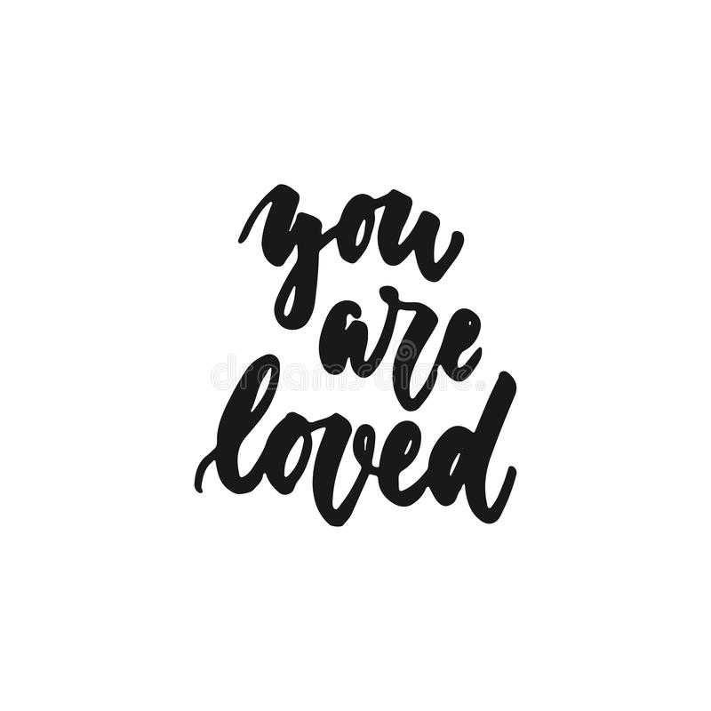 You are loved - hand drawn lettering phrase isolated on the white background. Fun brush ink inscription for photo vector illustration