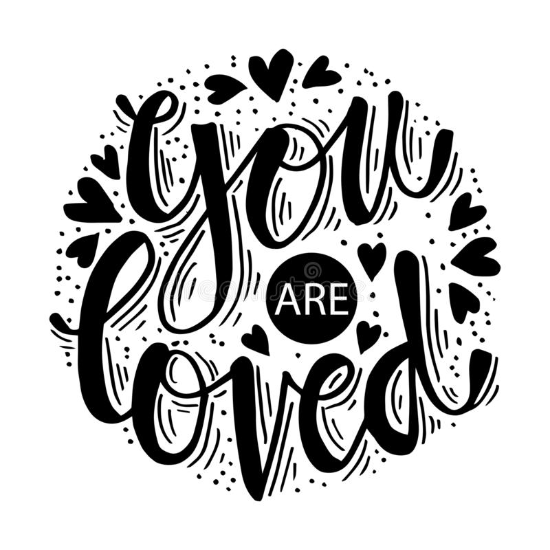 You are loved. Hand drawn typography poster. vector illustration